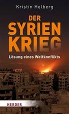 Kristin Helberg - Der Syrien-Krieg