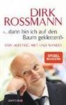 """Peter Käfferlein, Olaf Köhne, Dir Rossmann, Dirk Rossmann - """"... dann bin ich auf den Baum geklettert!"""""""