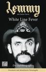 Janiss Garza, Lemm Kilmister, Lemmy Kilmister - Lemmy - White Line Fever