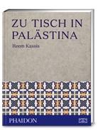 Reem Kassis - Zu Tisch in Palästina