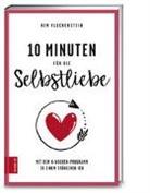 Anna Butterbrod, Ki Fleckenstein, Kim Fleckenstein - 10 Minuten für die Selbstliebe