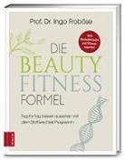 Ingo Froböse, Ingo (Prof. Dr.) Froböse, Prof. Dr. Ingo Froböse - Die Beauty-Fitness-Formel