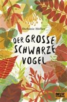 Stefanie Höfler - Der große schwarze Vogel