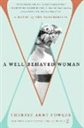 Therese Anne Fowler - A Well-Behaved Woman