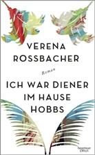 Verena Rossbacher - Ich war Diener im Hause Hobbs
