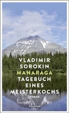 Vladimir Sorokin, Andreas Tretner - Manaraga. Tagebuch eines Meisterkochs
