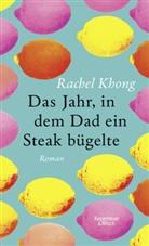Rachel Khong, Tobias Schnettler - Das Jahr, in dem Dad ein Steak bügelte
