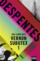 Virginie Despentes, Claudia Steinitz - Das Leben des Vernon Subutex. Bd.1