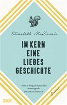 Elizabeth McKenzie - Im Kern eine Liebesgeschichte