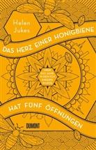 Helen Jukes - Das Herz einer Honigbiene hat fünf Öffnungen