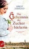 Birgit Jasmund - Das Geheimnis der Zuckerbäckerin