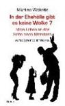 Martina Woknitz - In der Ehe-Hölle gibt es keine Wolke 7