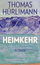 Thomas Hürlimann - Heimkehr