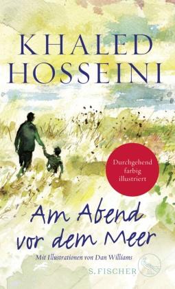Khaled Hosseini, Dan Williams - Am Abend vor dem Meer