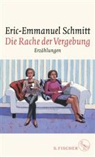 Eric-Emmanuel Schmitt - Die Rache der Vergebung