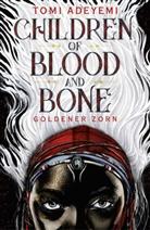 Tomi Adeyemi - Children of Blood and Bone - Goldener Zorn