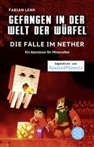 Fabian Lenk - Gefangen in der Welt der Würfel. Die Falle im Nether