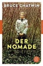Bruce Chatwin, Elizabet Chatwin, Elizabeth Chatwin, Shakespeare, Nicholas Shakespeare - Der Nomade