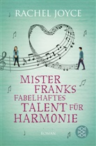 Rachel Joyce - Mister Franks fabelhaftes Talent für Harmonie