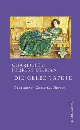 Charlotte Perkins Gilman, Charlotte Perkins Gilman - Die gelbe Tapete - Erzählung englisch-deutsch