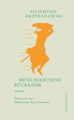 Sigismund Krzyzanowski, Sigismund Krzyżanowski - Münchhausens Rückkehr - Roman