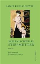 Dawit Kldiaschwili - Samanischwilis Stiefmutter