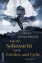 Ernst Hannawald - Von der Sehnsucht nach Frieden und Liebe