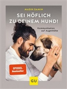 Masih Samin - Sei höflich zu deinem Hund!