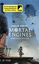 Philip Reeve - Mortal Engines - Jagd durchs Eis