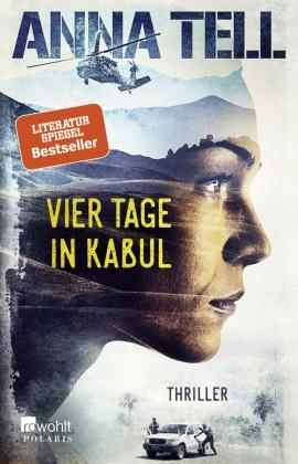 Anna Tell - Vier Tage in Kabul - Thriller
