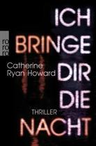 Catherine Ryan Howard - Ich bringe dir die Nacht
