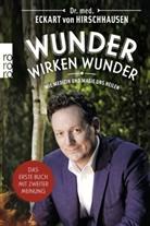 Dr. med. Eckart von Hirschhausen, Jörg Asselborn, Jörg Pelka - Wunder wirken Wunder