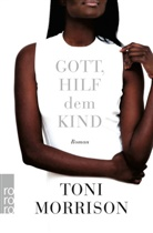 Toni Morrison - Gott, hilf dem Kind