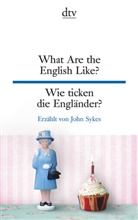John Sykes - What Are the English Like? Wie ticken die Engländer?