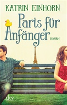 Katrin Einhorn - Paris für Anfänger