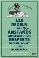 George Washington - 110 Regeln des Anstands und gegenseitigen Respekts in Gesellschaft und im Gespräch