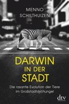 Menno Schilthuizen - Darwin in der Stadt, Die rasante Evolution der Tiere im Großstadtdschungel