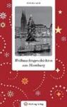 Christine Lendt - Weihnachtsgeschichten aus Hamburg