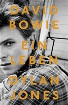 Dylan Jones - David Bowie - Ein Leben