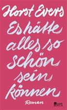Horst Evers - Es hätte alles so schön sein können
