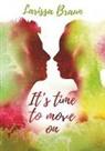 Larissa Braun - It's time to move on