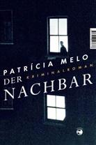 Patricia Melo, Patrícia Melo - Der Nachbar