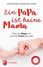 Josephine Schwarz-Gerö, Josephine Schwarz-Gerö - Ein Papa ist keine Mama