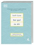 Nadi Narain, Nadia Narain, Katia Narain Phillips - Self-Care - Sei gut zu dir