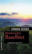 Barbara Saladin - Mörderisches Baselbiet