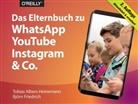 Tobia Albers-Heinemann, Tobias Albers-Heinemann, Björn Friedrich - Das Elternbuch zu WhatsApp, YouTube, Instagram & Co