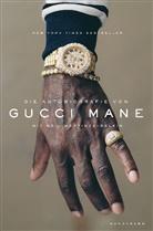 Gucci Mane, Neil Martinez-Belkin, Bernhard Schmid - Die Autobiografie von Gucci Mane
