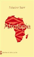 Felwine Sarr, Max Henninger - Afrotopia