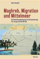 Beat Stauffer - Maghreb, Migration und Mittelmeer