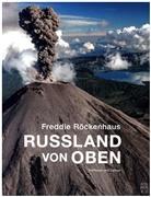 Freddie Röckenhaus, Freddi Röckenhaus, Freddie Röckenhaus - Russland von oben